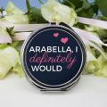I Definitely Would... Cheeky Personalised Round Compact Mirror